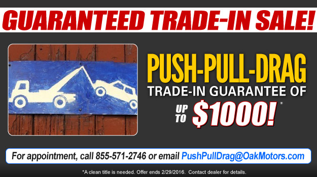Oak Motors Push-Pull-Drag Trade-In Sale