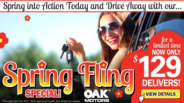 Oak Motors Spring Fling Special