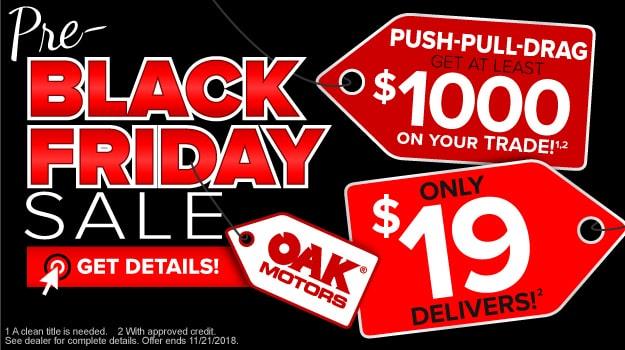 Pre-Black Friday Sale at Oak Motors