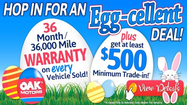 Get an Egg-cellent Deal at Oak Motors!