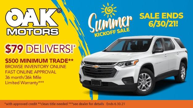 Summer Kickoff Sale at Oak Motors